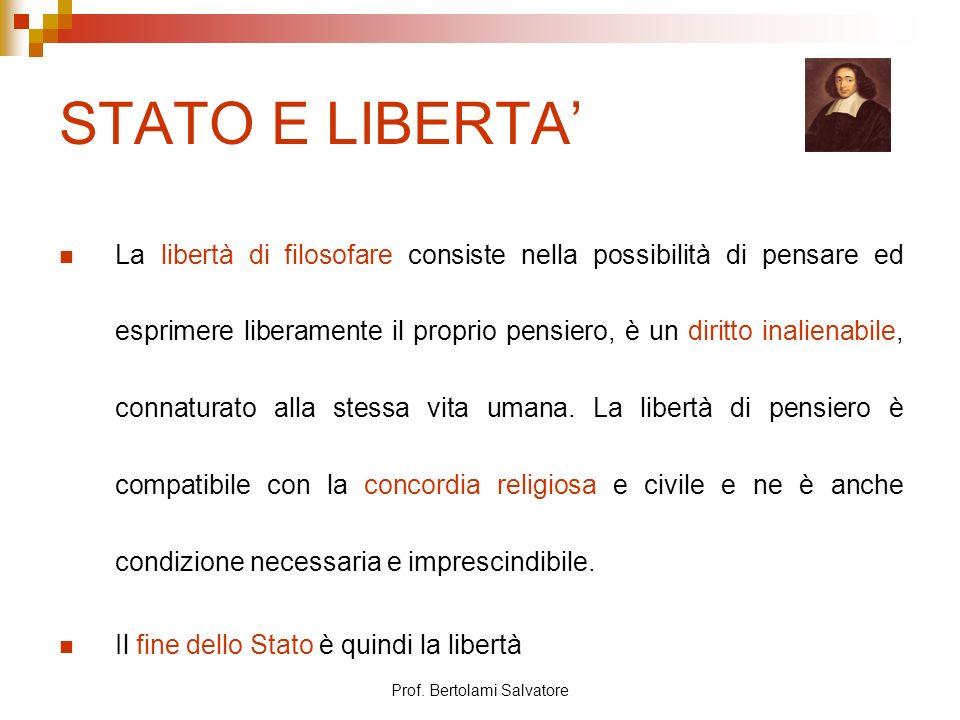 Prof. Bertolami Salvatore STATO E LIBERTA La libertà di filosofare consiste nella possibilità di pensare ed esprimere liberamente il proprio pensiero,