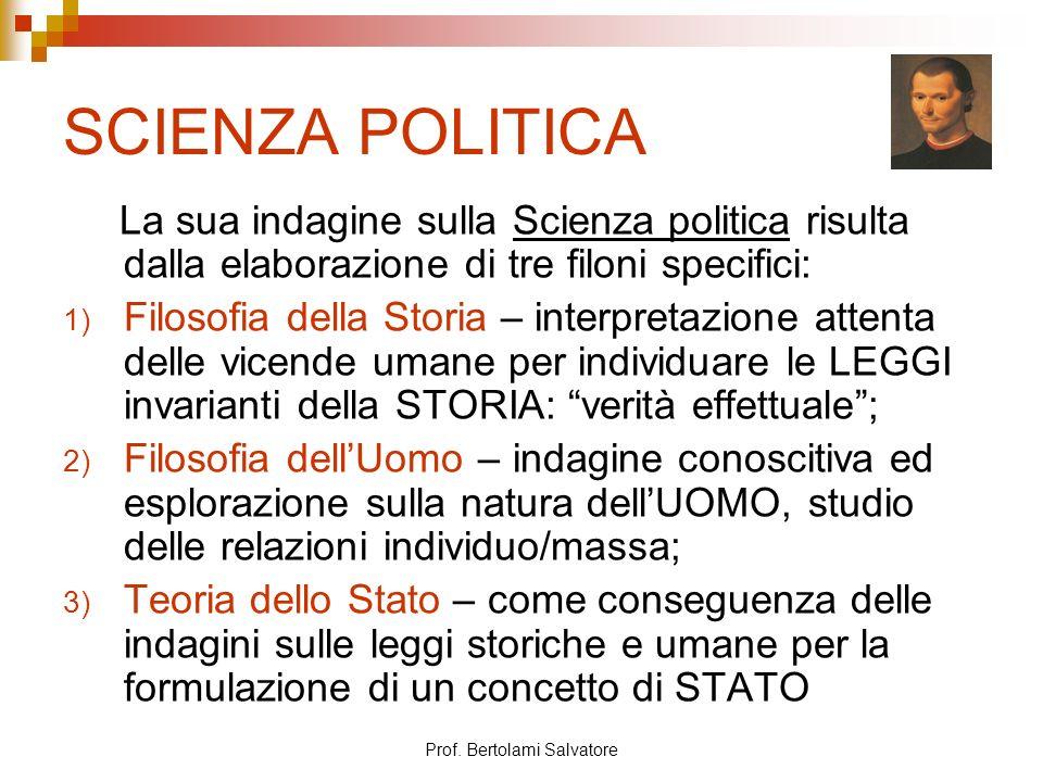 Prof. Bertolami Salvatore SCIENZA POLITICA La sua indagine sulla Scienza politica risulta dalla elaborazione di tre filoni specifici: 1) Filosofia del