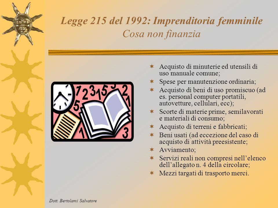 Legge 215 del 1992: Imprenditoria femminile Cosa finanzia Le spese ammesse dalla legge possono essere acquisite tramite acquisto diretto o tramite il