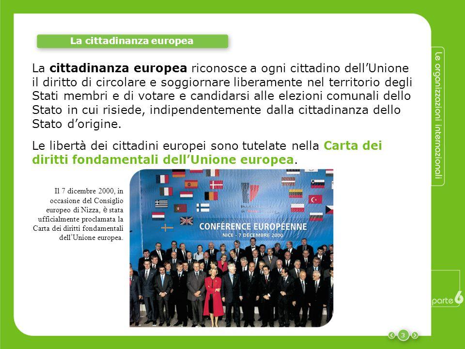 3 La cittadinanza europea La cittadinanza europea riconosce a ogni cittadino dellUnione il diritto di circolare e soggiornare liberamente nel territor