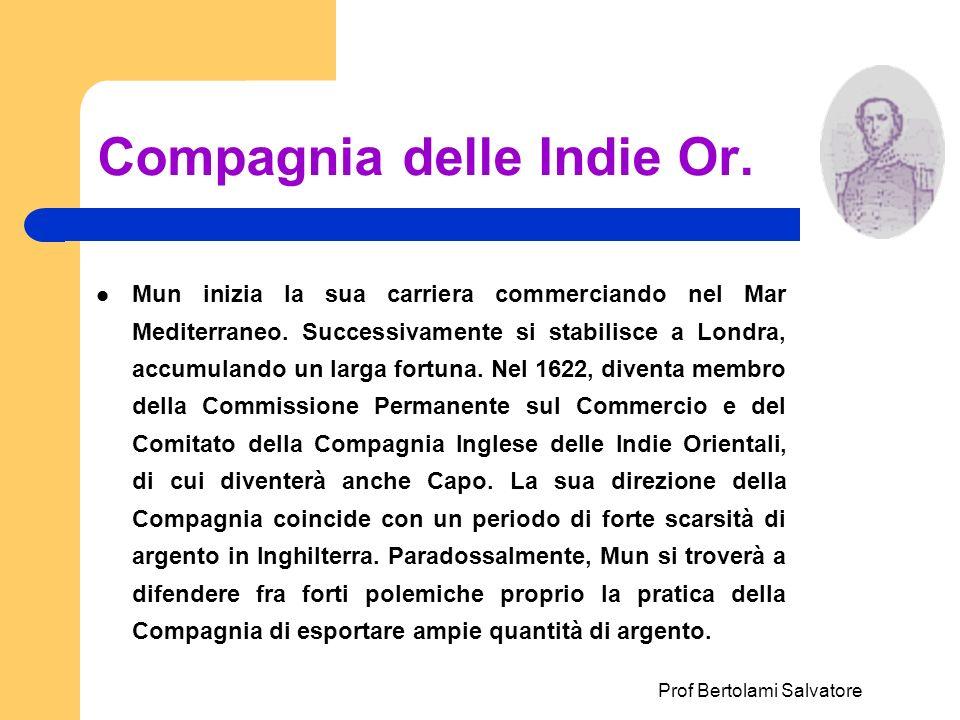Prof Bertolami Salvatore Compagnia delle Indie Or. Mun inizia la sua carriera commerciando nel Mar Mediterraneo. Successivamente si stabilisce a Londr