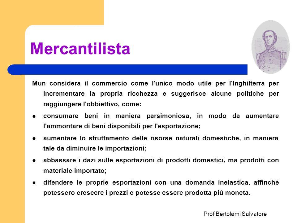 Prof Bertolami Salvatore Mercantilista Mun considera il commercio come l'unico modo utile per l'Inghilterra per incrementare la propria ricchezza e su