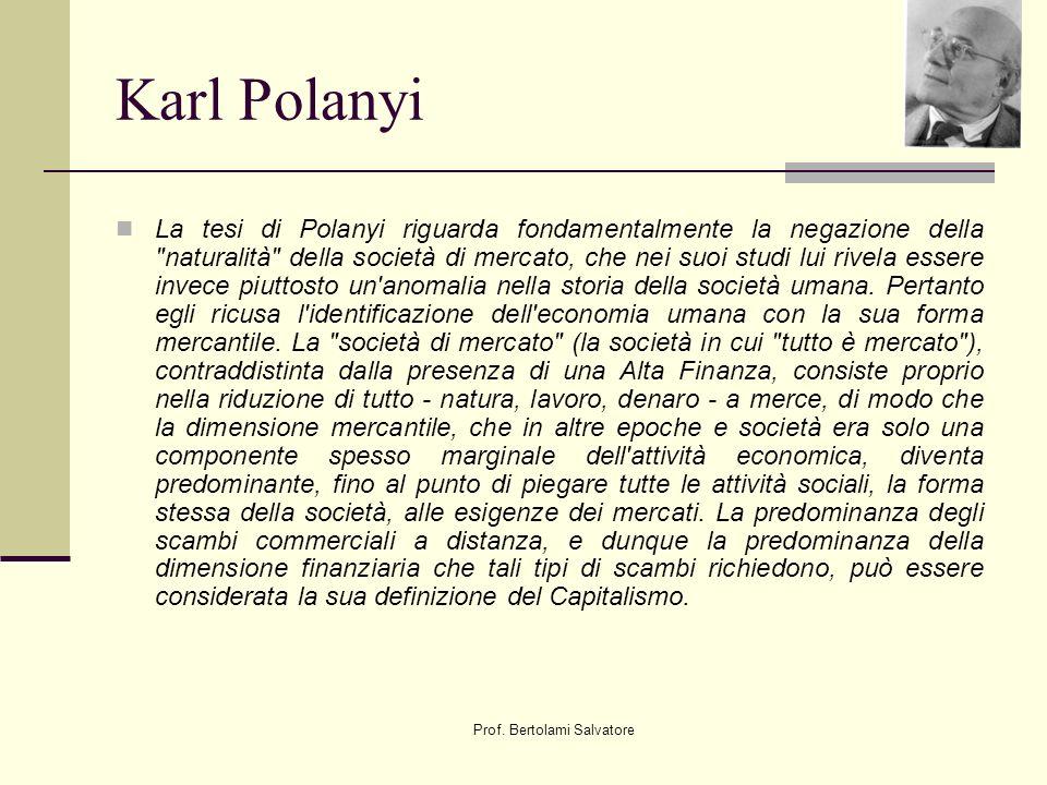 Prof. Bertolami Salvatore Karl Polanyi La tesi di Polanyi riguarda fondamentalmente la negazione della