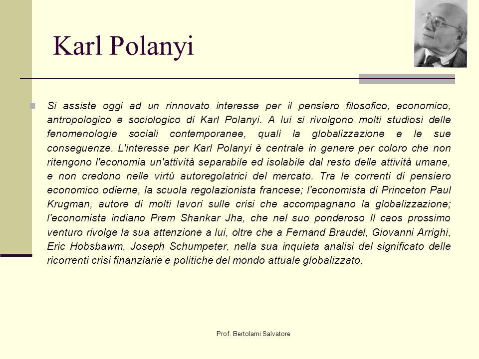 Prof. Bertolami Salvatore Karl Polanyi Si assiste oggi ad un rinnovato interesse per il pensiero filosofico, economico, antropologico e sociologico di