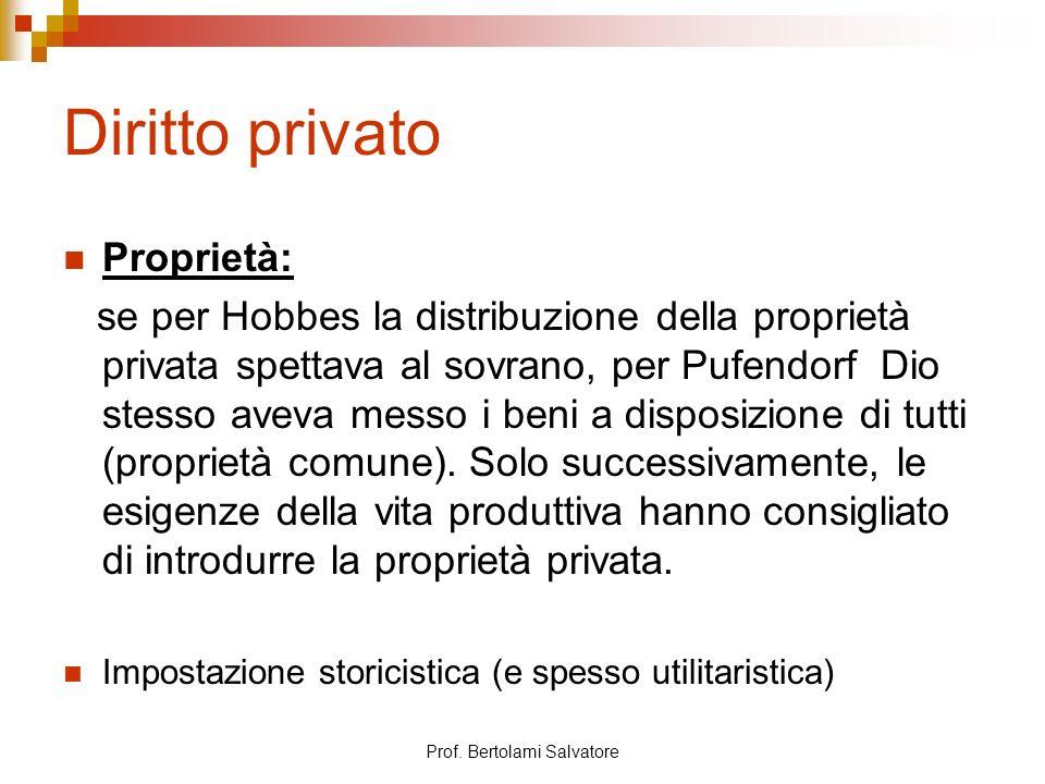 Prof. Bertolami Salvatore Diritto privato Proprietà: se per Hobbes la distribuzione della proprietà privata spettava al sovrano, per Pufendorf Dio ste