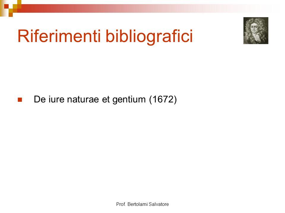 Prof. Bertolami Salvatore Riferimenti bibliografici De iure naturae et gentium (1672)