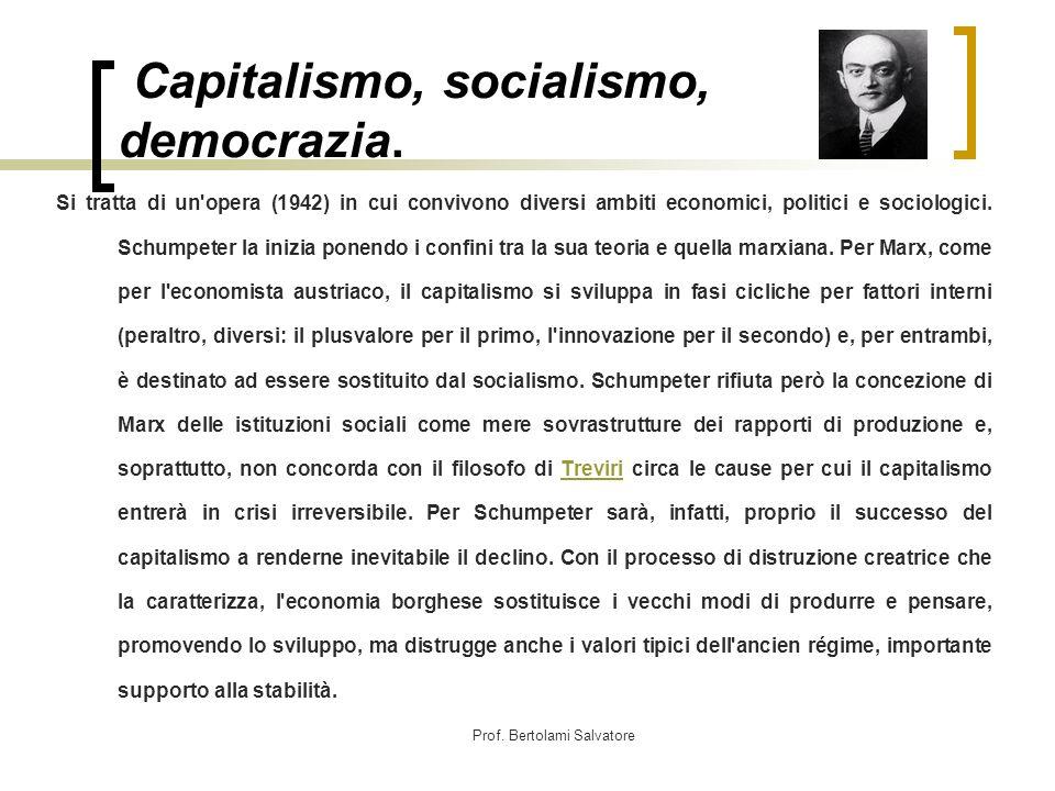 Prof.Bertolami Salvatore Capitalismo, socialismo, democrazia.