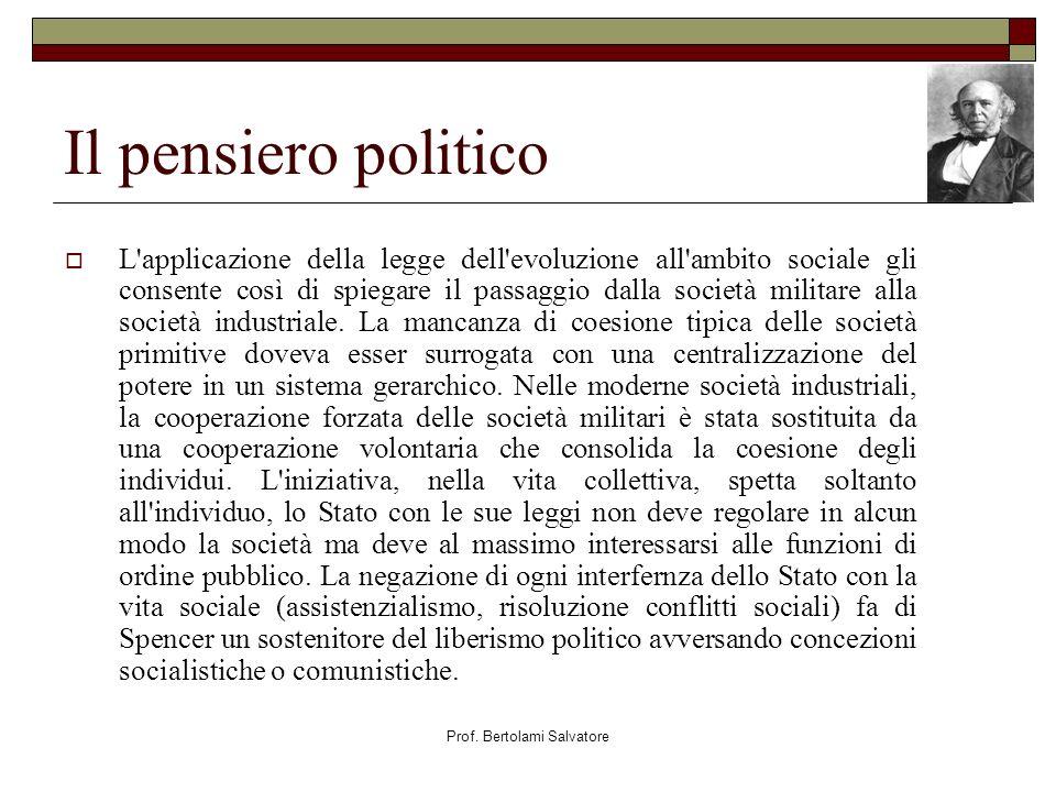 Prof. Bertolami Salvatore Il pensiero politico L'applicazione della legge dell'evoluzione all'ambito sociale gli consente così di spiegare il passaggi