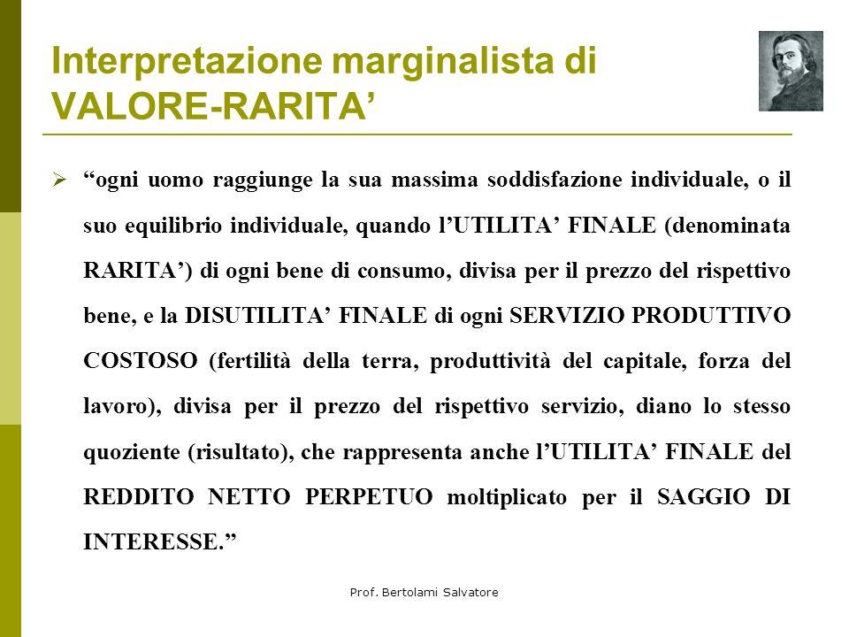 Prof. Bertolami Salvatore EQUILIBRIO PARZIALE ed EQUILIBRIO GENERALE nella Teoria dello scambio di Walras: in un sistema perfetto di libera concorrenz