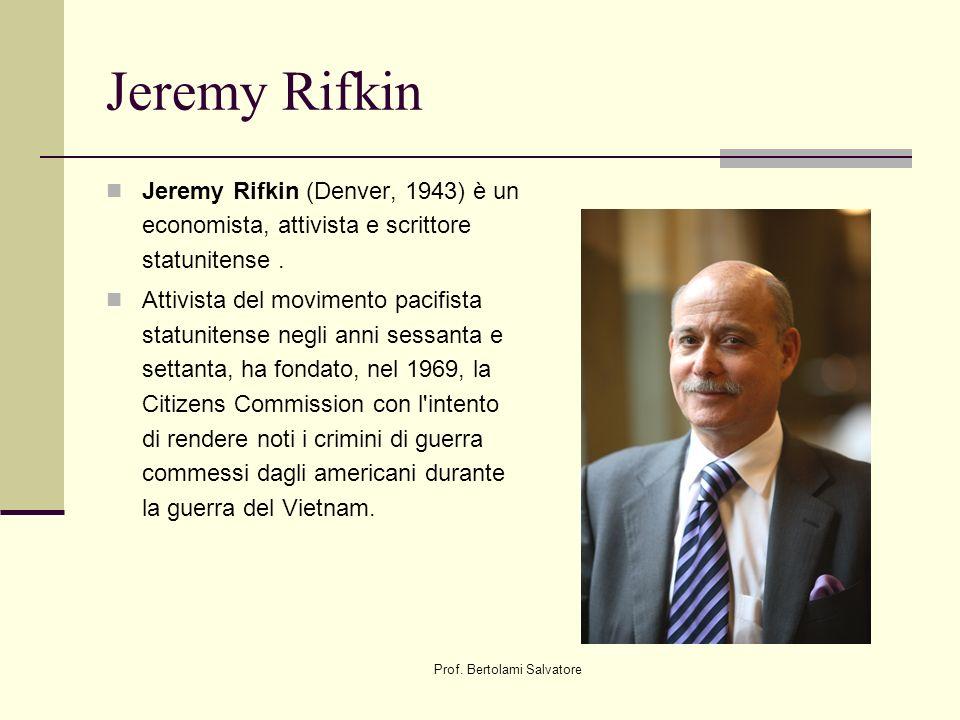 Prof.Bertolami Salvatore Jeremy Rifkin Con il suo trattato del 1977 Who Should Play God.