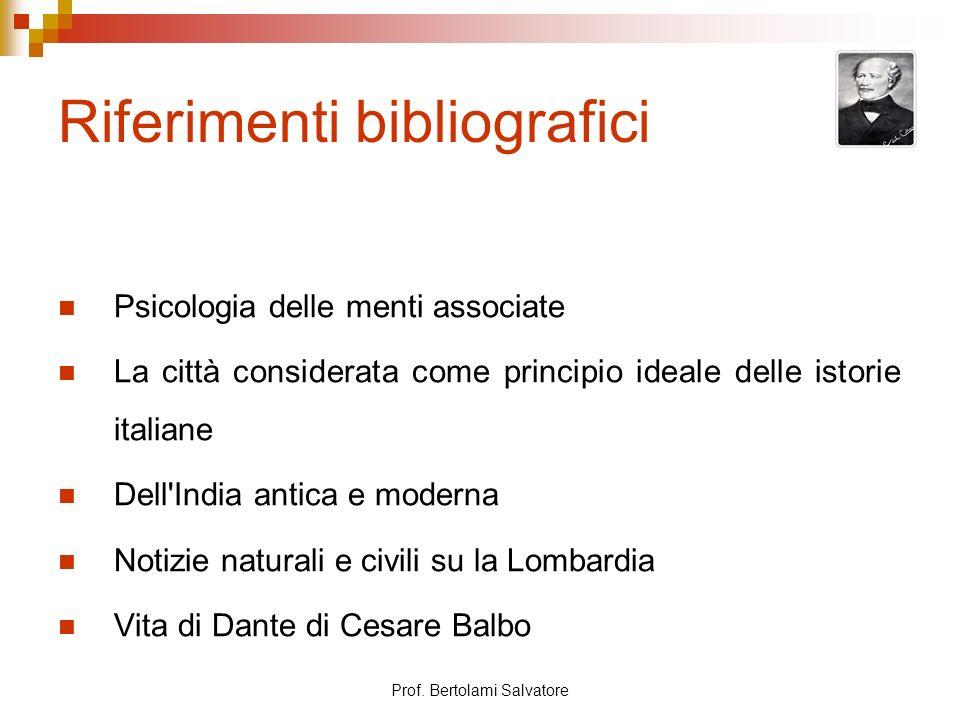 Prof. Bertolami Salvatore Riferimenti bibliografici Psicologia delle menti associate La città considerata come principio ideale delle istorie italiane
