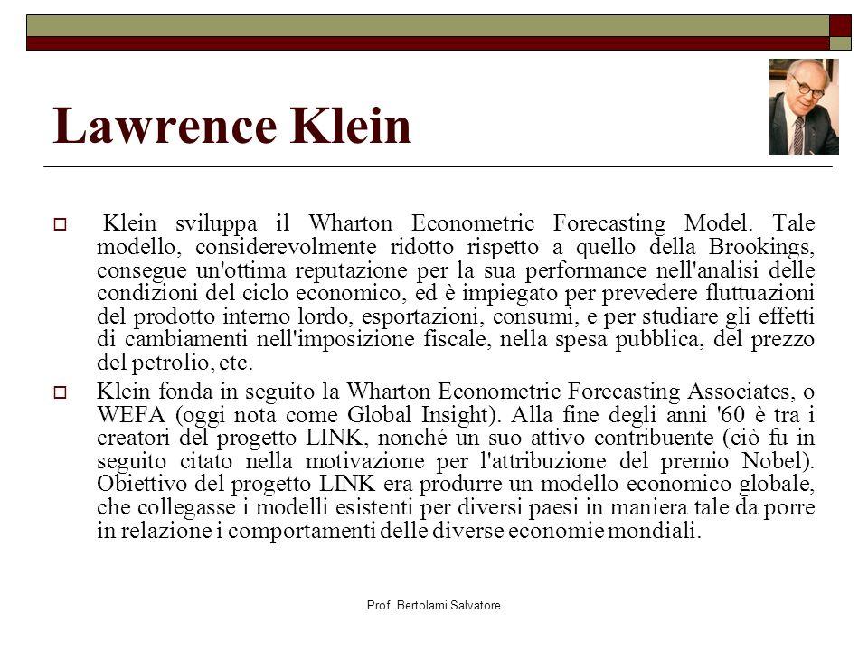 Prof. Bertolami Salvatore Lawrence Klein Klein sviluppa il Wharton Econometric Forecasting Model.