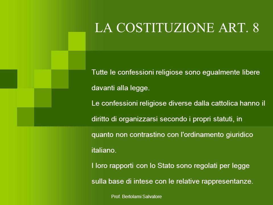 Prof. Bertolami Salvatore LA COSTITUZIONE ART. 7 Lo Stato e la Chiesa cattolica sono, ciascuno nel proprio ordine, indipendenti e sovrani. I loro rapp