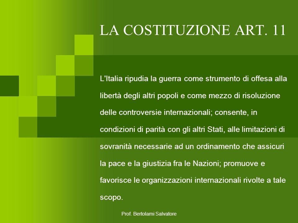 Prof. Bertolami Salvatore LA COSTITUZIONE ART. 10 L'ordinamento giuridico italiano si conforma alle norme del diritto internazionale generalmente rico
