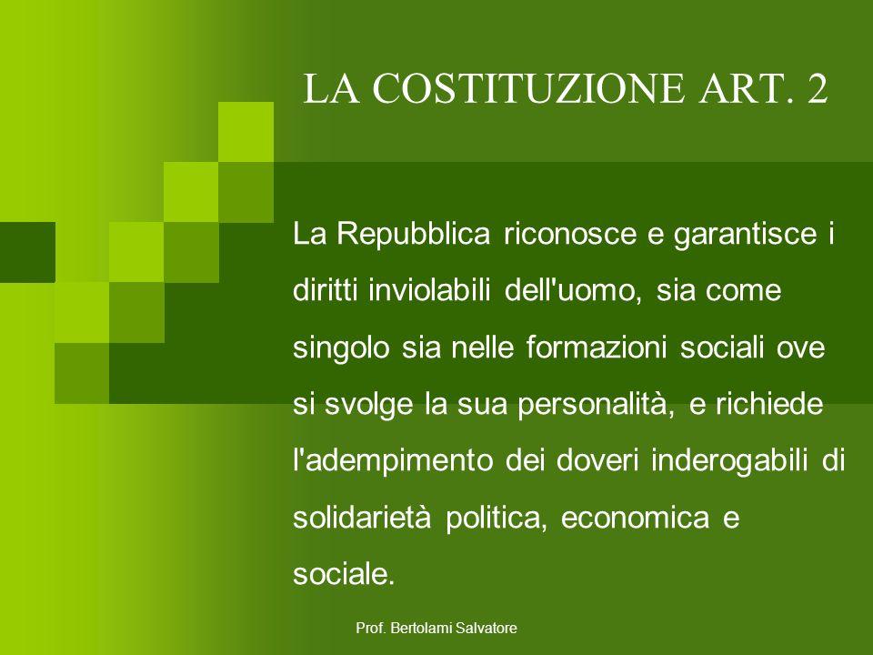 Prof. Bertolami Salvatore LA COSTITUZIONE ART. 1 L'Italia è una Repubblica democratica, fondata sul lavoro. La sovranità appartiene al popolo, che la
