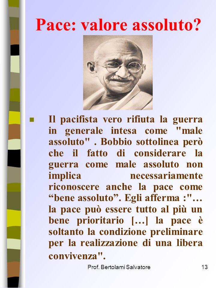 Prof. Bertolami Salvatore12 Pace negativa e positiva n Pace negativa: una volta definito lo stato di guerra, ne deriva la definizione di stato di pace