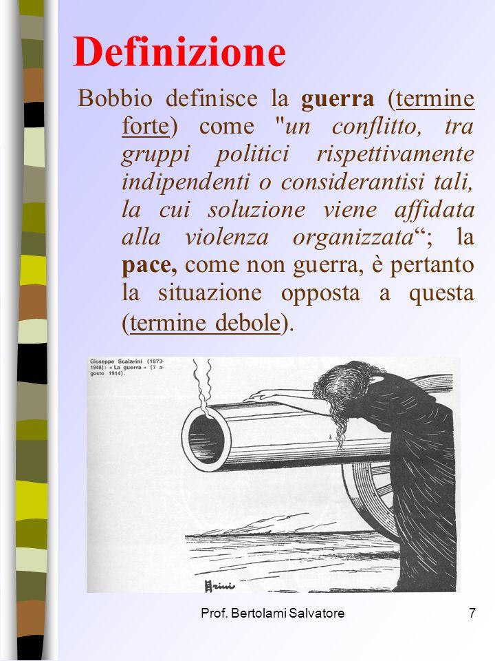 Prof. Bertolami Salvatore6 Pace-Guerra n In particolar modo Bobbio afferma che la pace viene solitamente definita come un concetto strettamente connes
