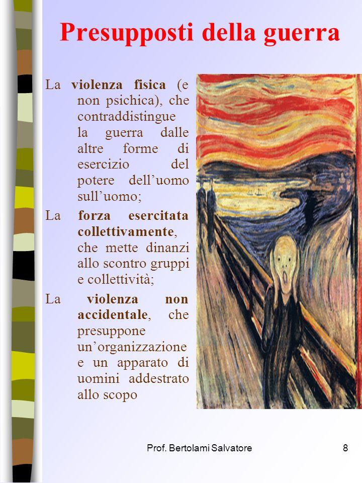 Prof. Bertolami Salvatore7 Definizione Bobbio definisce la guerra (termine forte) come