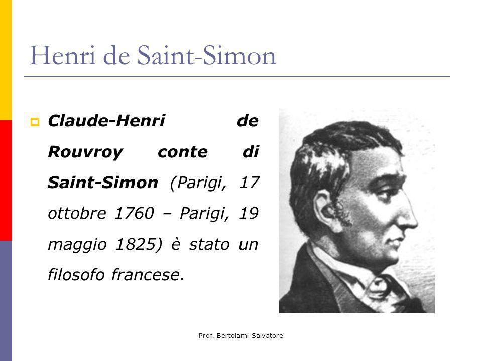 Prof. Bertolami Salvatore Henri de Saint-Simon Claude-Henri de Rouvroy conte di Saint-Simon (Parigi, 17 ottobre 1760 – Parigi, 19 maggio 1825) è stato