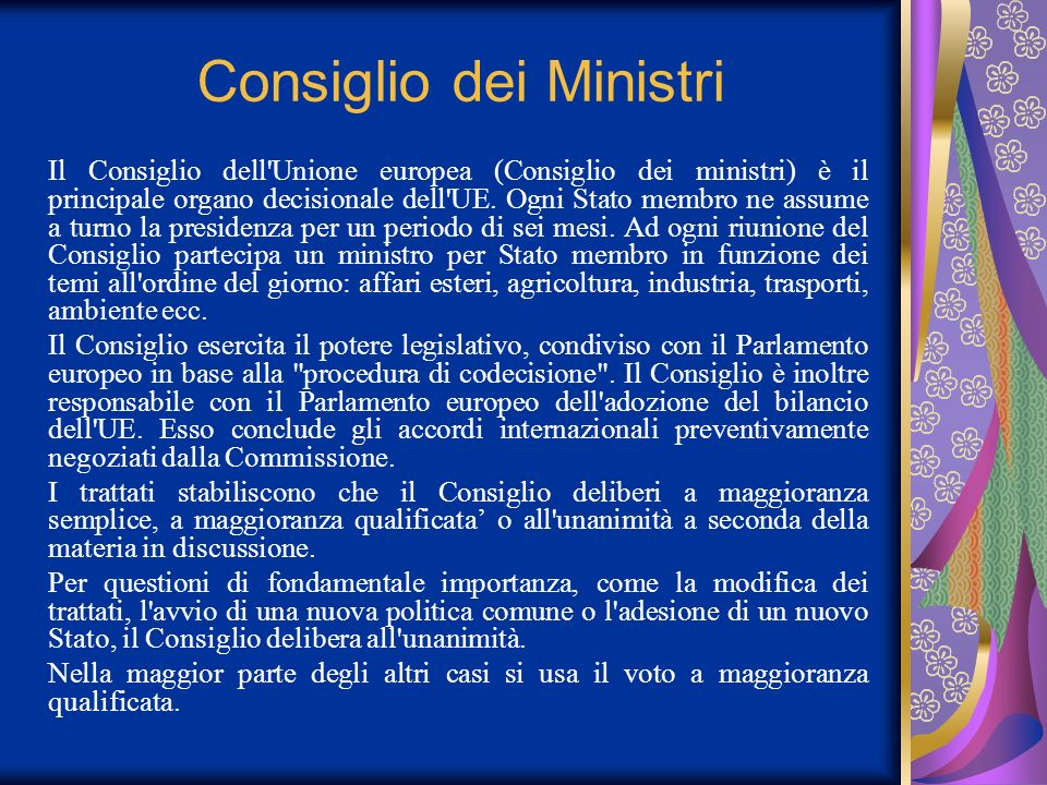 Consiglio dei Ministri Il Consiglio dell'Unione europea (Consiglio dei ministri) è il principale organo decisionale dell'UE. Ogni Stato membro ne assu