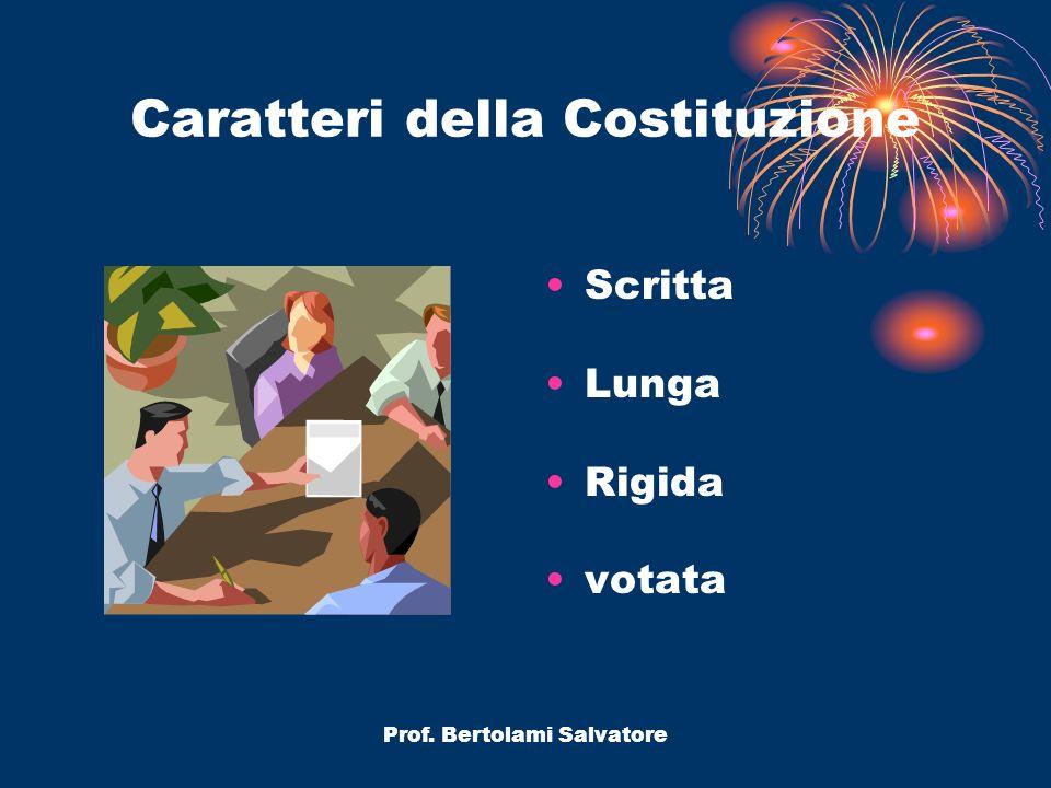 Prof. Bertolami Salvatore Costituzione italiana I principi fondamentali (artt. 1-12) Parte prima della Costituzione (artt. 13-54) Parte seconda della