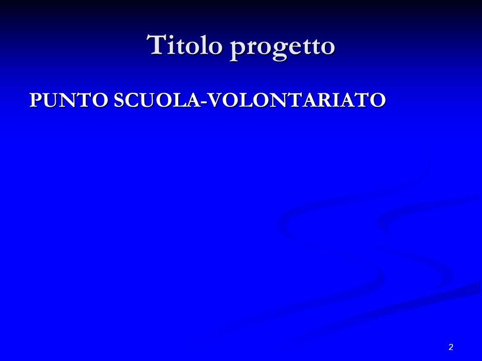 2 Titolo progetto PUNTO SCUOLA-VOLONTARIATO