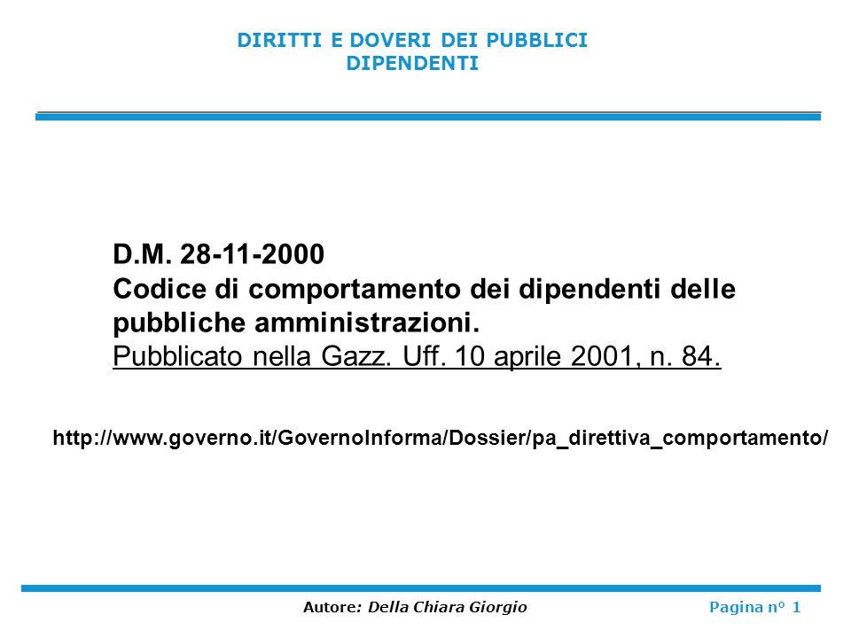 DIRITTI E DOVERI DEI PUBBLICI DIPENDENTI Autore: Della Chiara GiorgioPagina n° 1 http://www.governo.it/GovernoInforma/Dossier/pa_direttiva_comportamen