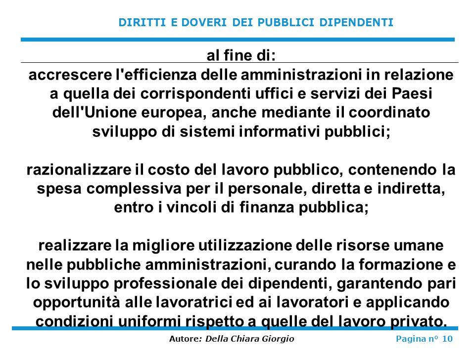 DIRITTI E DOVERI DEI PUBBLICI DIPENDENTI Autore: Della Chiara GiorgioPagina n° 10 al fine di: accrescere l'efficienza delle amministrazioni in relazio