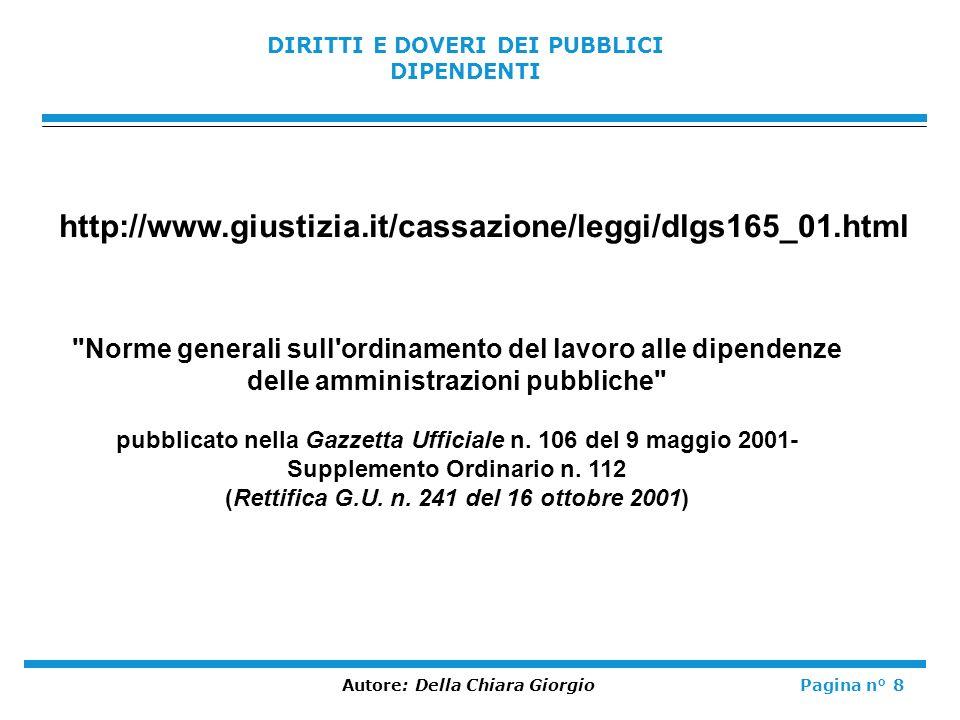 DIRITTI E DOVERI DEI PUBBLICI DIPENDENTI Autore: Della Chiara GiorgioPagina n° 8 http://www.giustizia.it/cassazione/leggi/dlgs165_01.html