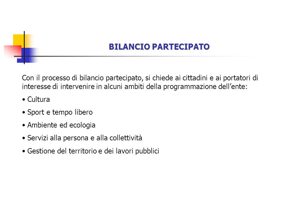 BILANCIO PARTECIPATO – ESPERIENZA DEL 2007 Pro po sta Poggio Berni alta: realizzazione di un isola pedonale manca una piazza, un alimentari, uno scivolo Indirizzo C.C.