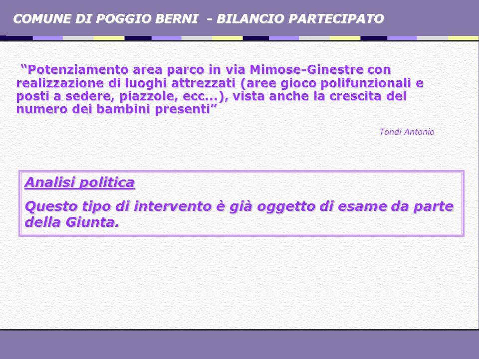 COMUNE DI POGGIO BERNI - BILANCIO PARTECIPATO Potenziamento area parco in via Mimose-Ginestre con realizzazione di luoghi attrezzati (aree gioco polif