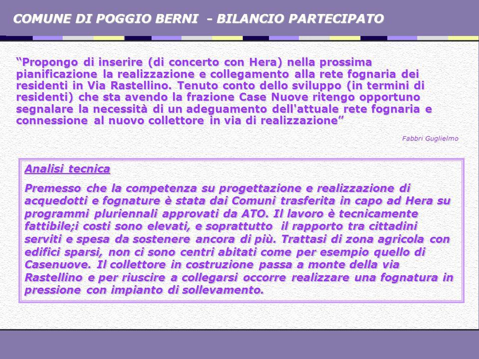 COMUNE DI POGGIO BERNI - BILANCIO PARTECIPATO Propongo di inserire (di concerto con Hera) nella prossima pianificazione la realizzazione e collegament