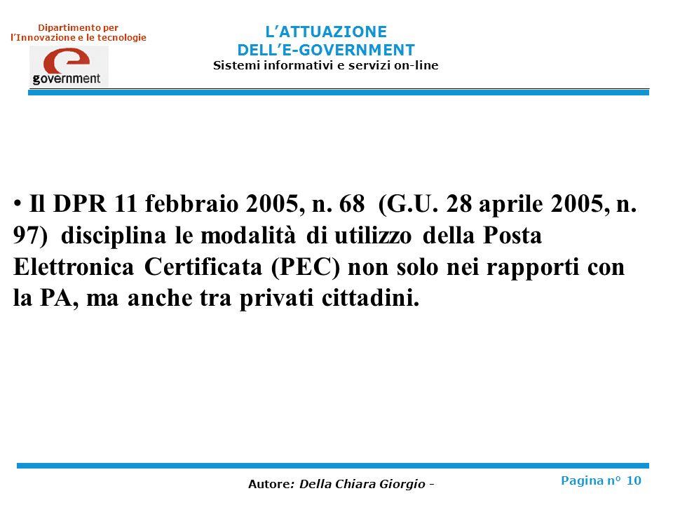 LATTUAZIONE DELLE-GOVERNMENT Sistemi informativi e servizi on-line Pagina n° 10 Dipartimento per lInnovazione e le tecnologie Il DPR 11 febbraio 2005, n.