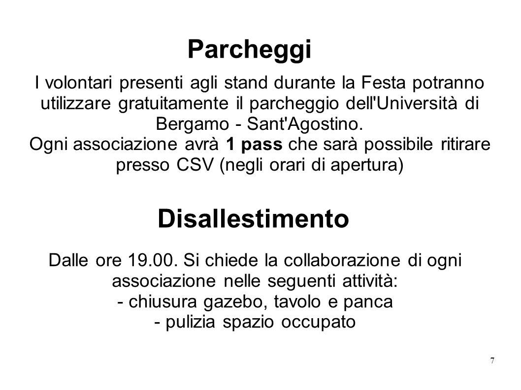 7 Parcheggi I volontari presenti agli stand durante la Festa potranno utilizzare gratuitamente il parcheggio dell Università di Bergamo - Sant Agostino.