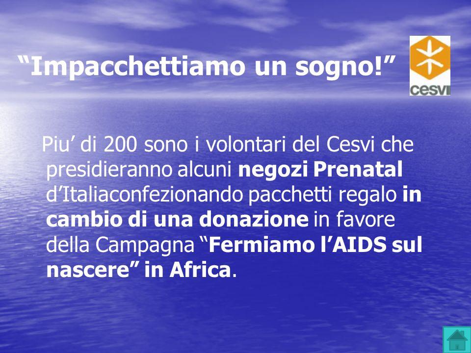 Piu di 200 sono i volontari del Cesvi che presidieranno alcuni negozi Prenatal dItaliaconfezionando pacchetti regalo in cambio di una donazione in fav
