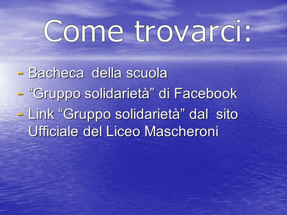- Bacheca della scuola - Gruppo solidarietà di Facebook - Link Gruppo solidarietà dal sito Ufficiale del Liceo Mascheroni