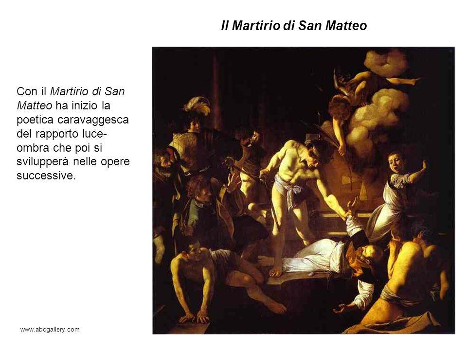 Il Martirio di San Matteo Con il Martirio di San Matteo ha inizio la poetica caravaggesca del rapporto luce- ombra che poi si svilupperà nelle opere s