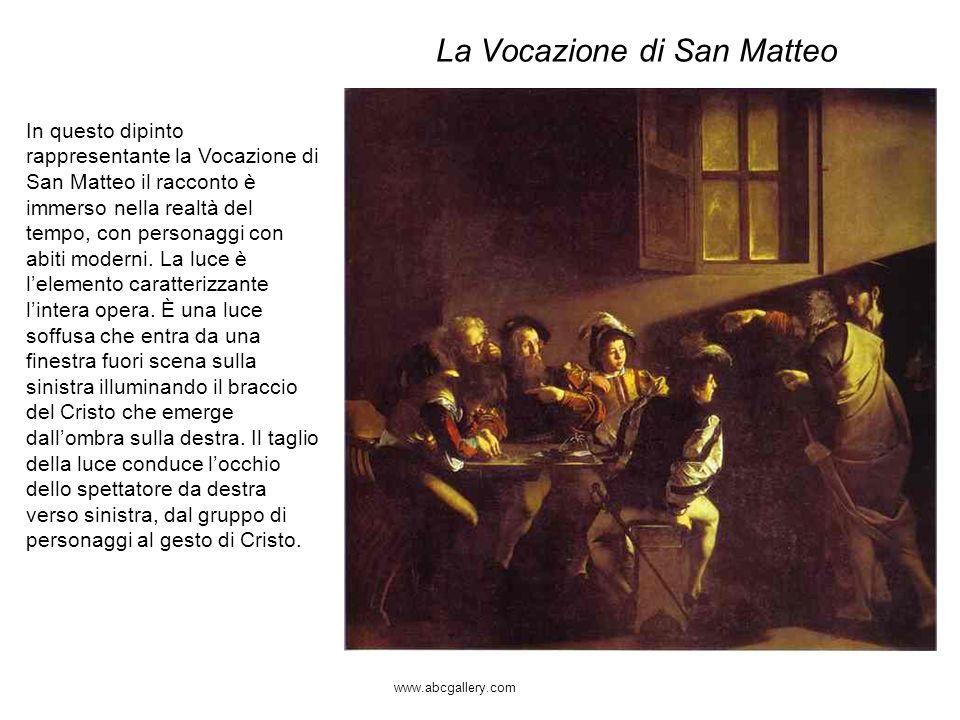 La Vocazione di San Matteo In questo dipinto rappresentante la Vocazione di San Matteo il racconto è immerso nella realtà del tempo, con personaggi co