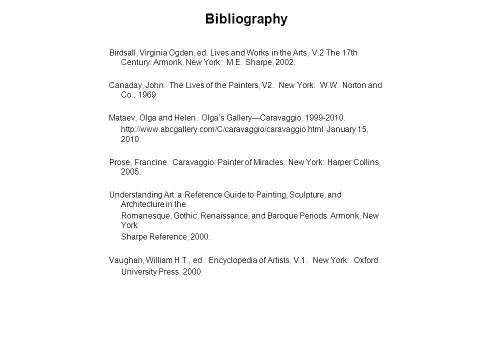 Bibliography Birdsall, Virginia Ogden, ed. Lives and Works in the Arts, V.2 The 17th Century. Armonk, New York: M.E. Sharpe, 2002. Canaday, John. The