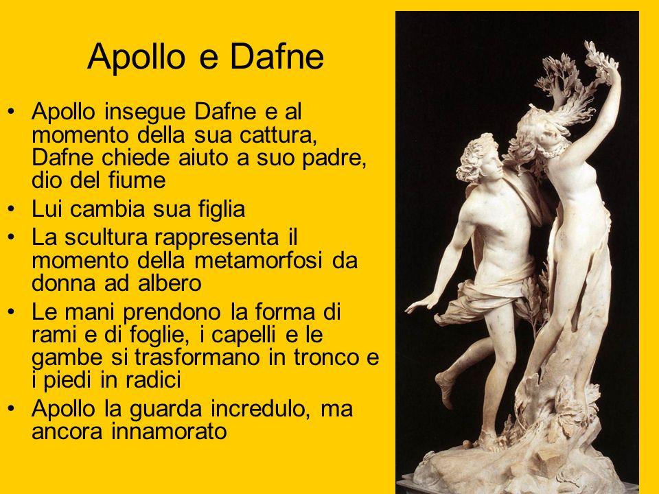 Apollo e Dafne Apollo insegue Dafne e al momento della sua cattura, Dafne chiede aiuto a suo padre, dio del fiume Lui cambia sua figlia La scultura ra