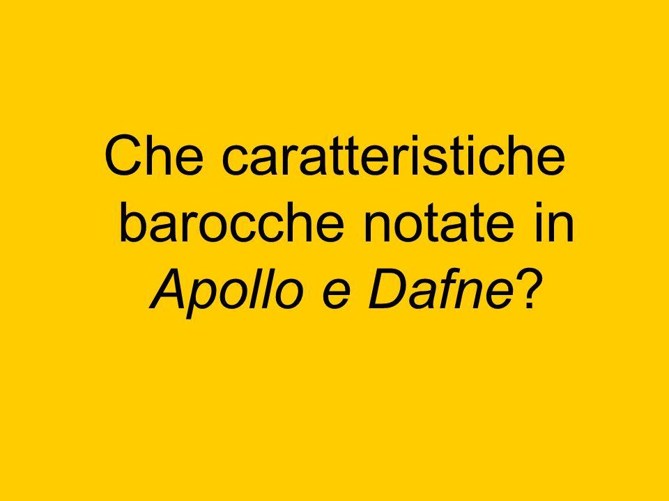 Che caratteristiche barocche notate in Apollo e Dafne?