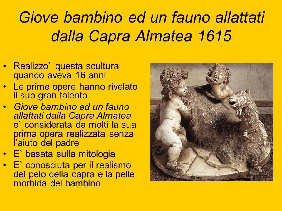Giove bambino ed un fauno allattati dalla Capra Almatea 1615 Realizzo` questa scultura quando aveva 16 anni Le prime opere hanno rivelato il suo gran