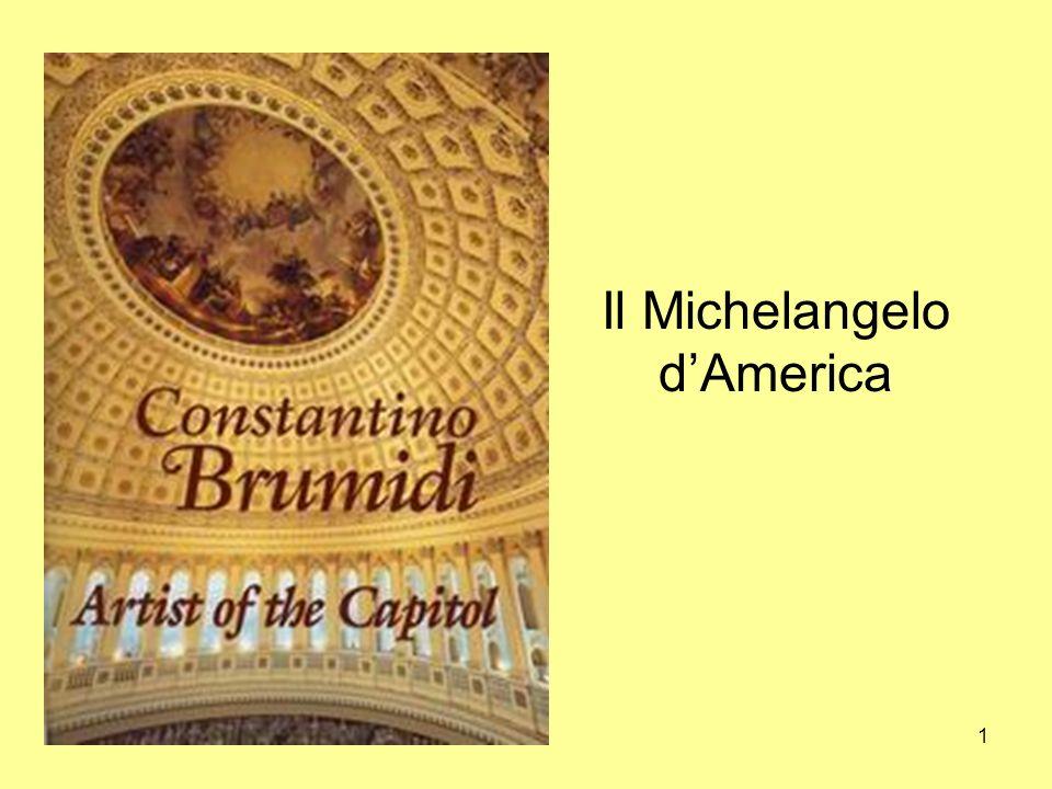 22 Michelangelo d America Brumidi morì a Washington nel 1880, alletà di 75 anni dopo una caduta dalla impalcatura Il Congresso ha assegnato nel 2008 la sua più prestigiosa onorificenza, la Congressional Gold Medal , alla memoria del Michelangelo d America Constantino Brumidi
