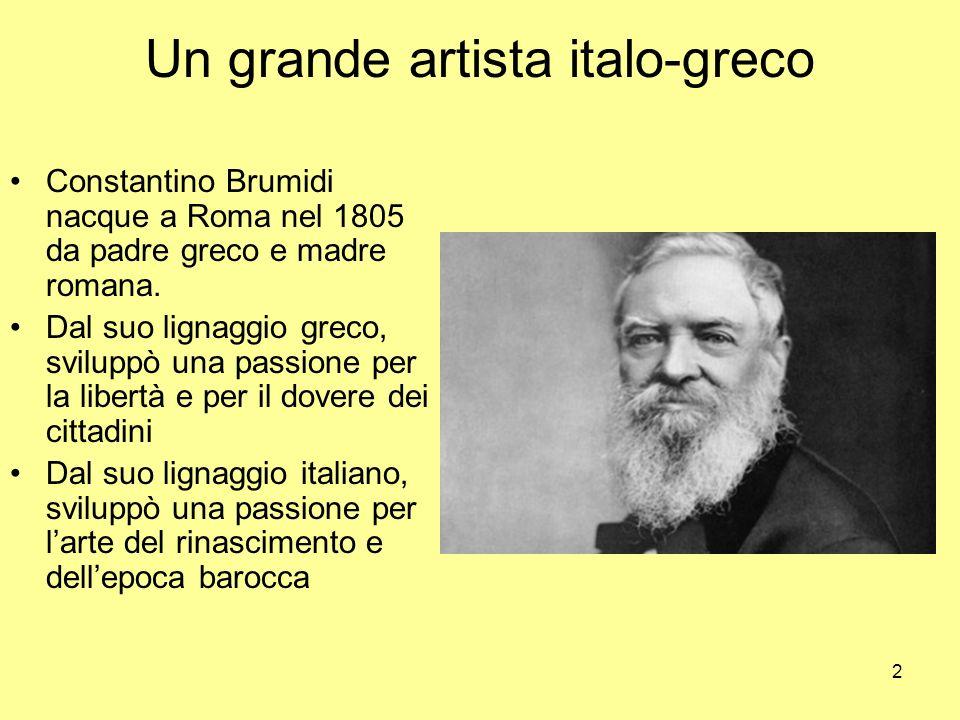 2 Un grande artista italo-greco Constantino Brumidi nacque a Roma nel 1805 da padre greco e madre romana. Dal suo lignaggio greco, sviluppò una passio