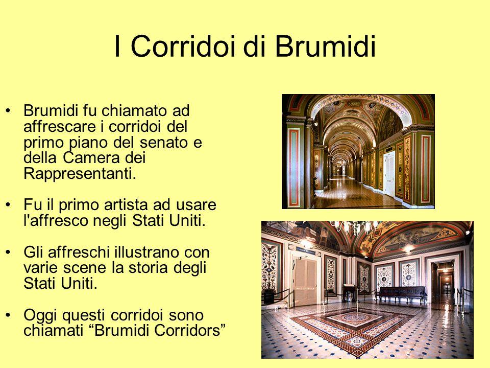 5 I Corridoi di Brumidi Brumidi fu chiamato ad affrescare i corridoi del primo piano del senato e della Camera dei Rappresentanti. Fu il primo artista