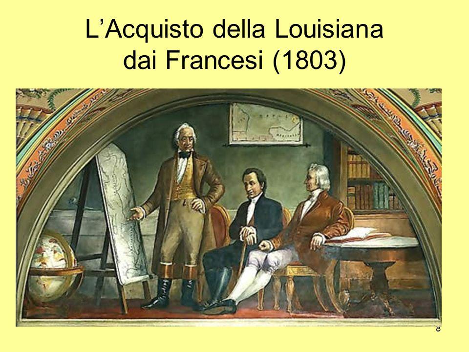 8 LAcquisto della Louisiana dai Francesi (1803)