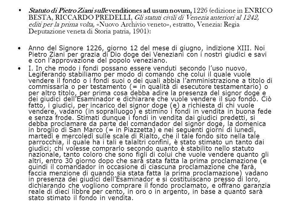 Statuto di Pietro Ziani sulle venditiones ad usum novum, 1226 (edizione in ENRICO BESTA, RICCARDO PREDELLI, Gli statuti civili di Venezia anteriori al