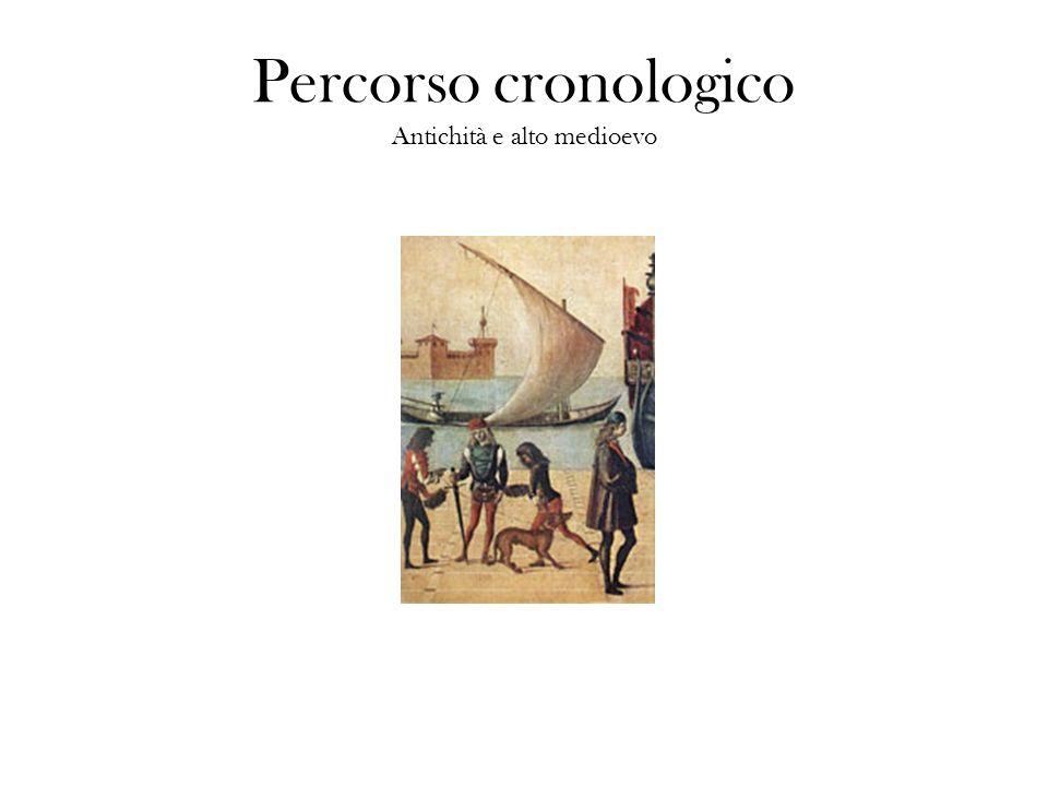Percorso cronologico Antichità e alto medioevo