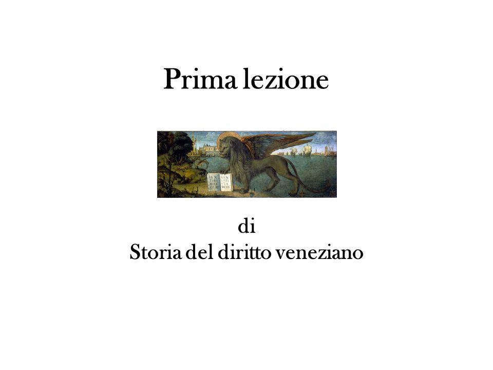 Prima lezione di Storia del diritto veneziano
