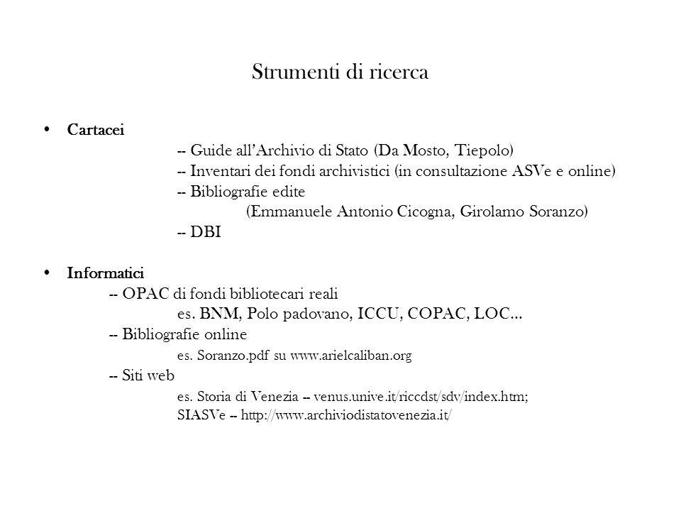 Strumenti di ricerca Cartacei -- Guide allArchivio di Stato (Da Mosto, Tiepolo) -- Inventari dei fondi archivistici (in consultazione ASVe e online) -